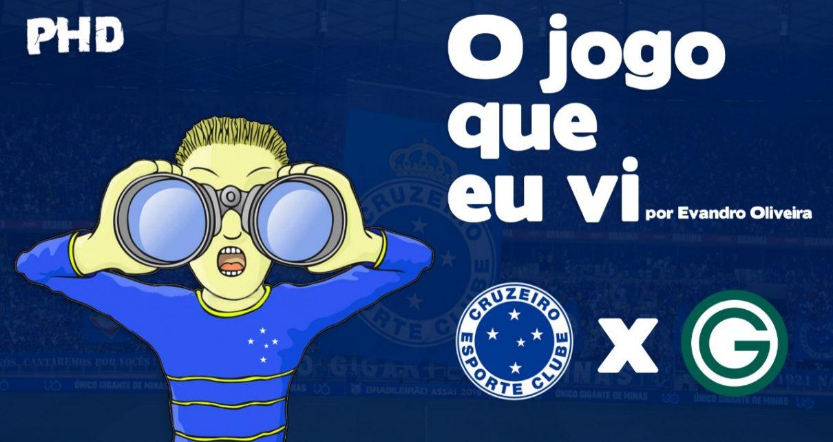 Cruzeiro x Goiás (GO) - O jogo que eu vi